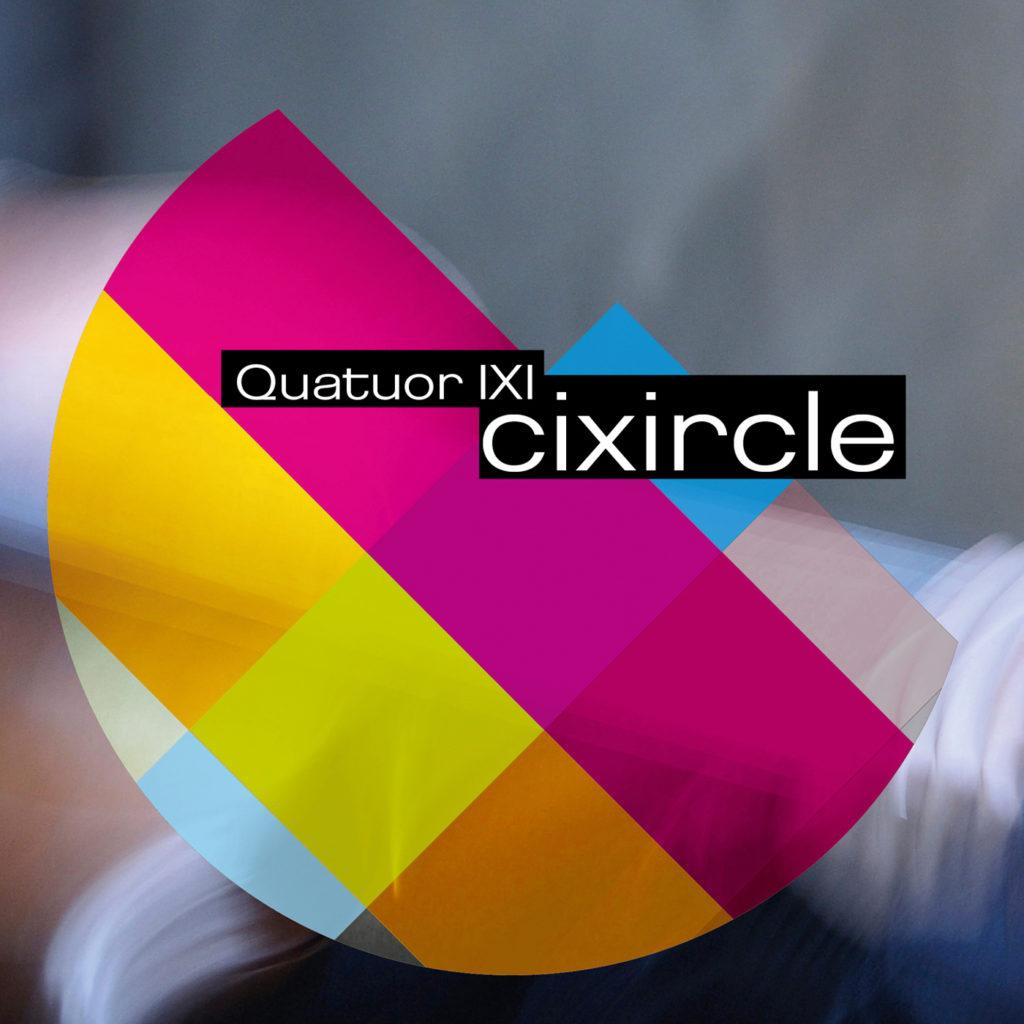 "Quatuor IXI ""Cixircle"" (Régis Huby, Guillaume Roy, Irène Lecoq, Atsushi Sakaï)"
